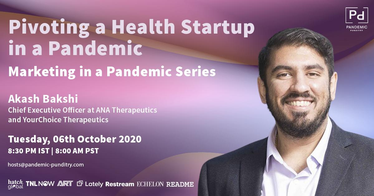 Akash Bakshi-Pivoting a Health Startup in a Pandemic